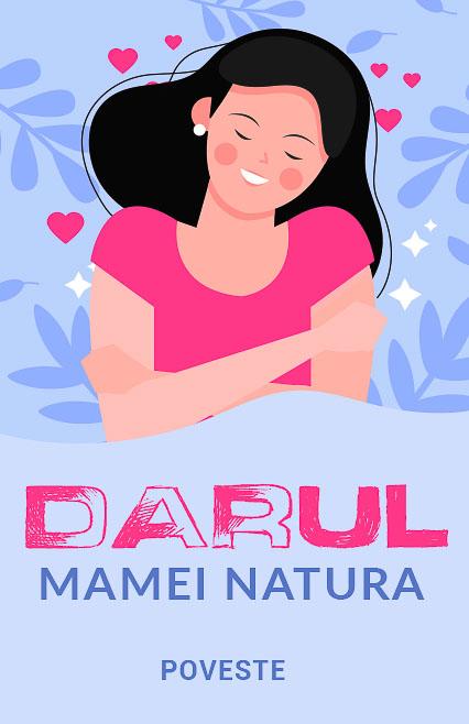 Povestea darul mamei natura e-theatrum