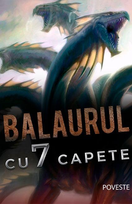 Balaurul cu 7 capete poveste de Petre Ispirescu