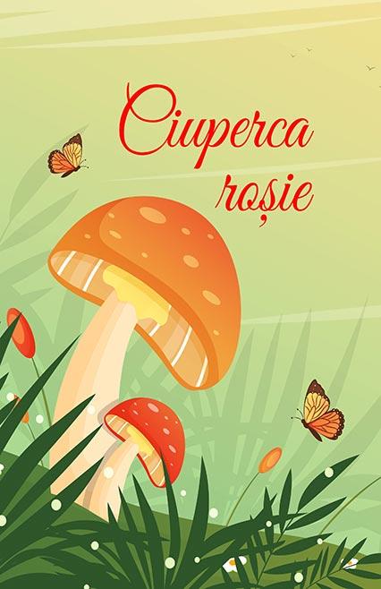 Ciuperca roșie - poveste