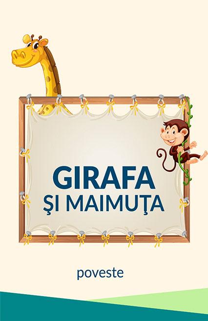 Girafa și Maimuța - poveste