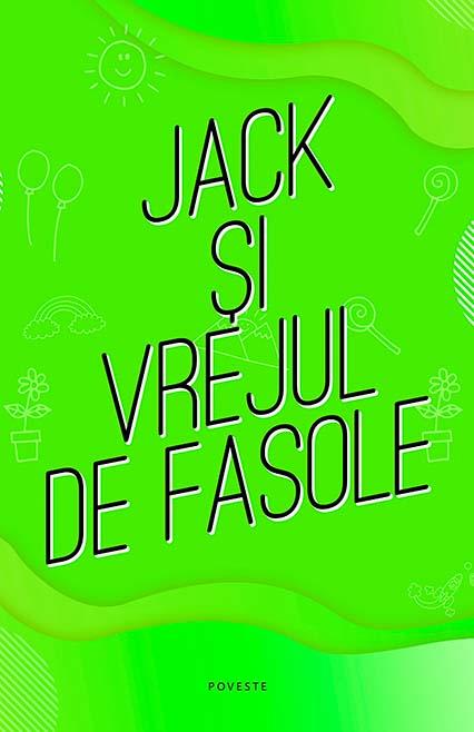 Jack și vrejul de fasole - poveste nemuritoarede Joseph Jacobs