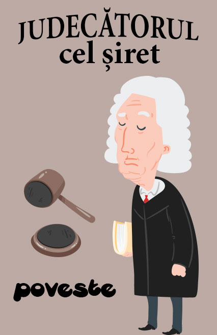 Judecătorul cel șiret - poveste nemuritoare.