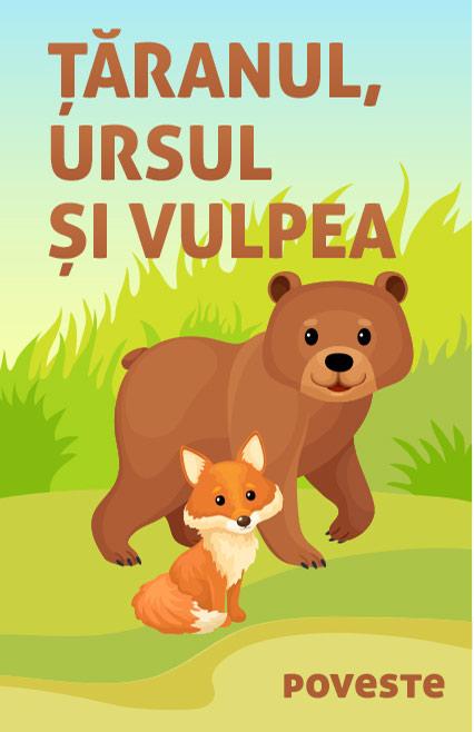 Țăranul, ursul și vulpea poveste nemuritoare