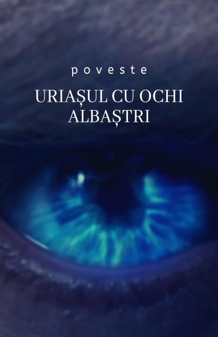 Uriașul cu ochii albaștrii