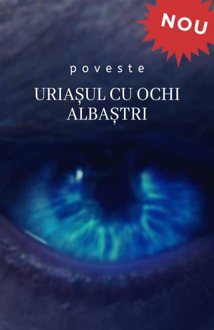 Uriașul cu ochii albaștri poveste
