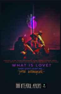 What is LOVE? Baby don't hurt me - afis spectacol, teatru online, povesti